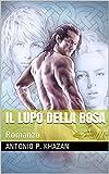 Il lupo della rosa: Romanzo (Italian Edition)