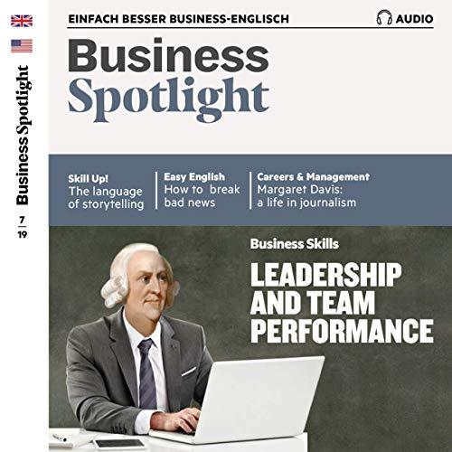 Business Spotlight Audio - Leadership and team performance. 7/2019 cover art