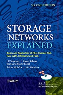 Storage Networks Explained: Basics and Application of Fibre Channel SAN, NAS, iSCSI, InfiniBand and FCoE by Ulf Troppens R...