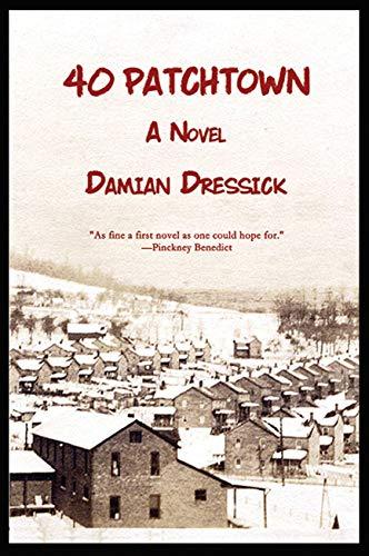 40 Patchtown: A Novel (Appalachian Writing Series)