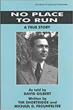 No Place to Run: A True Story as Told by David Gilbert (Library of Holocaust Testimonies)
