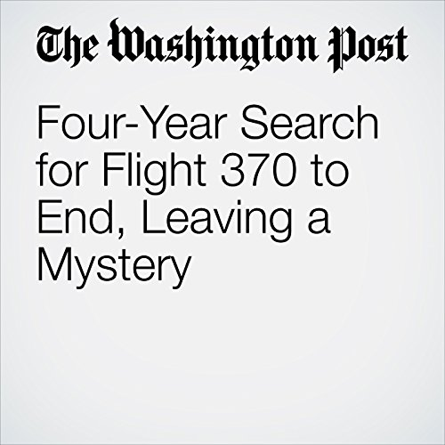 Four-Year Search for Flight 370 to End, Leaving a Mystery copertina