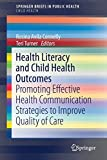 Health Literacy and Child Health Outcomes: Promoting Effective Health Communication Strategies to Improve Quality of Care (SpringerBriefs in Public Health)