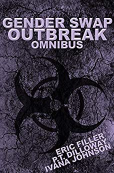 Gender Swap Outbreak Omnibus by [Eric Filler, P.T. Dilloway, Ivana Johnson]