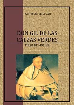 Don Gil de las Calzas Verdes (Spanish Edition) van [Tirso de Molina]