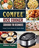 COMFEE  Rice Cooker Cookbook for Beginners: Budget-Friendly Recipes for Healthy Meals