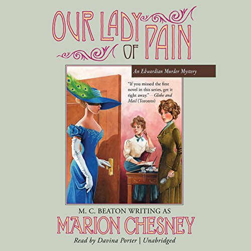 Our Lady of Pain                   By:                                                                                                                                 Marion Chesney                               Narrated by:                                                                                                                                 Davina Porter                      Length: 6 hrs and 34 mins     159 ratings     Overall 3.9