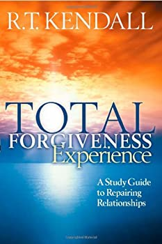 Total Forgiveness Experience  A Study Guide to Repairing Relationships