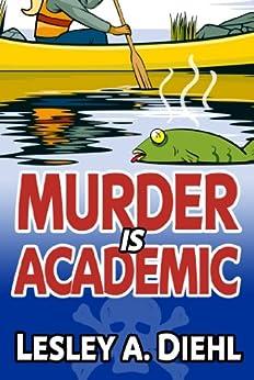 Murder Is Academic (Laura Murphy Mystery Series Book 1) by [Lesley A. Diehl]