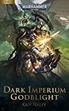Godblight (Dark Imperium: Warhammer 40,000 Book 3) (English Edition)