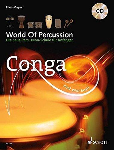 World Of Percussion: Conga: Die neue Percussion-Schule für Anfänger. Conga. Lehrbuch mit CD. (Schott Pro Line)