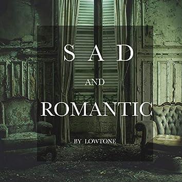 Sad and Romantic