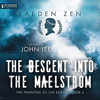 The Descent into the Maelstrom     Phantom of the Earth, Book 4              By:                                                                                                                                 Raeden Zen                               Narrated by:                                                                                                                                 John Lee                      Length: 10 hrs     Not rated yet     Overall 0.0