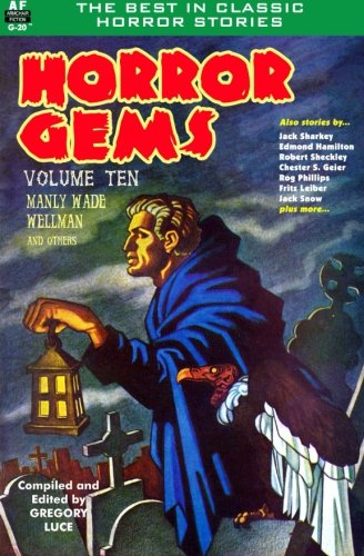 Horror Gems, Volume Ten, Manly Wade Wellman and others: Volume 10