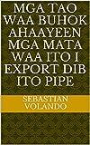 mga tao waa buhok ahaayeen mga mata waa ito i export dib ito pipe (Italian Edition)