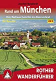 Rund um München: Vom Dachauer Land bis ins Alpenvorland – 54 Touren (Rother Wanderführer)