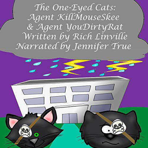 The One-Eyed Cats - Agent KillMouseSkee and Agent YouDirtyRat cover art