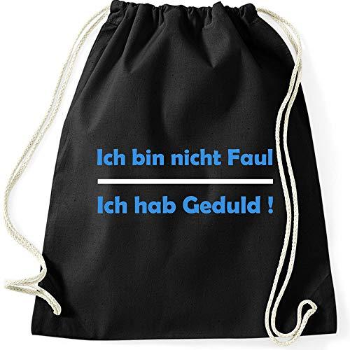 Turnbeutel Ich bin nicht Faul - Ich habe Geduld ! Sprüche Fun Spaß Gymnastikbeutel Bag, Farbe:schwarz/blau, Größe:37 x 46 cm