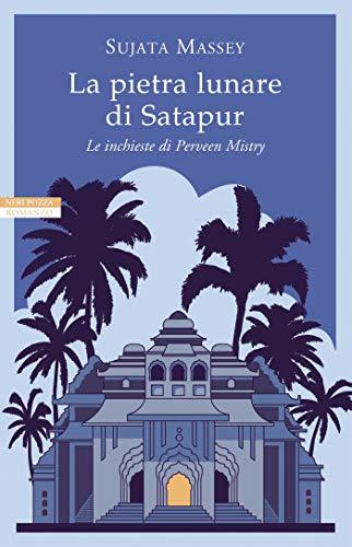 La pietra lunare di Satapur (Le inchieste di Perveen Mistry Vol. 2)