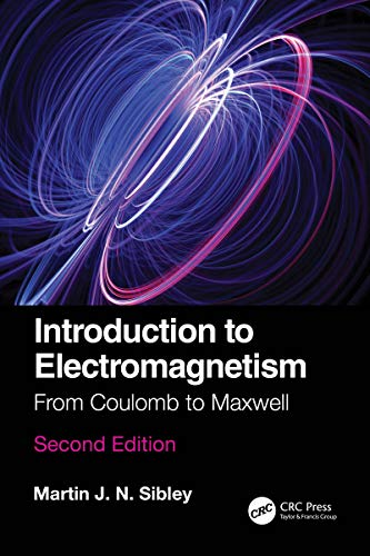 Introduction to Electromagnetism: From Coulomb to Maxwell (English Edition)