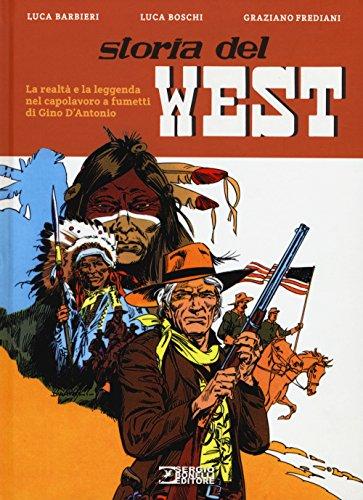Storia del West. La realtà e la leggenda nel capolavoro a fumetti di Gino D'Antonio