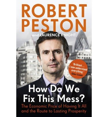 How Do We Fix This Mess?: The Economic Price of Having it All, and the Route to Lasting Prosperity (Paperback) - Common