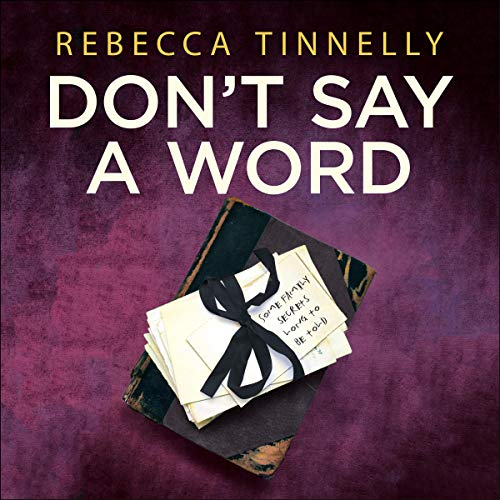 Don't Say a Word                   By:                                                                                                                                 Rebecca Tinnelly                           Length: 10 hrs     Not rated yet     Overall 0.0