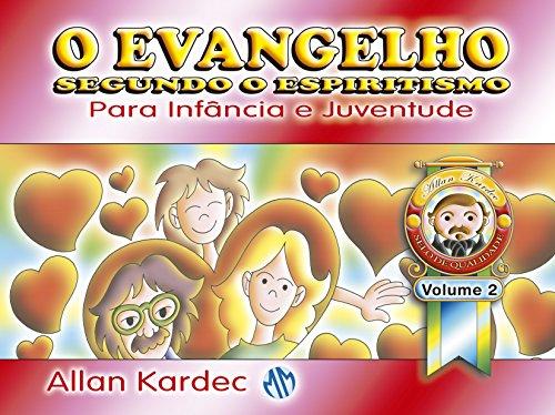 Evangelho Segundo o Espiritismo. Para Infância e Juventude - Volume 2