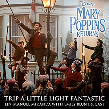 """Trip a Little Light Fantastic (From """"Mary Poppins Returns""""/Edit)"""
