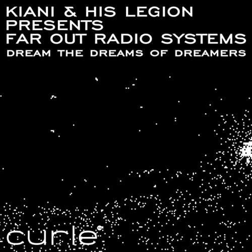 Kiani & His Legion & Far Out Radio Systems