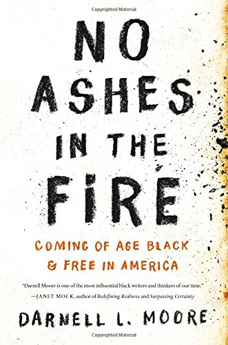 Image of No Ashes in the Fire: Coming of Age Black and Free in America
