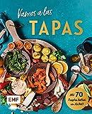 Vamos a las Tapas: Mit 70 Rezepten köstlich um die Welt: Antipasti-Gemüse, Empanadas mit Tomatensalsa, Sesam-Gewürz-Krokant und mehr