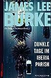 James Lee Burke: Dunkle Tage im Iberia Parish