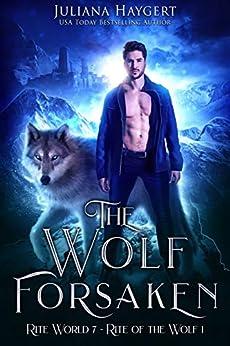 The Wolf Forsaken (Rite World Book 7) by [Juliana Haygert]