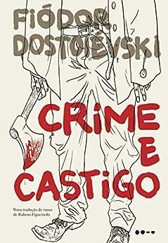 Crime e Castigo por [Fiódor Dostoiévski, Rubens Figueiredo]