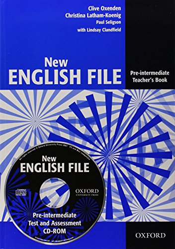 New English File: Pre-intermediate: Teacher's Book with Test and Assessment CD-ROM: Six-level general English course for adults