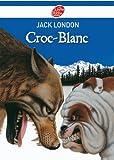 Croc-Blanc - Texte intégral (Classique t. 1104) - Format Kindle - 5,99 €