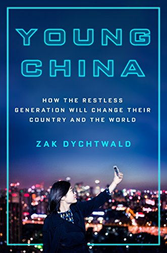 Young China: How the Restless Generation Will Change Their Country and the World (English Edition)