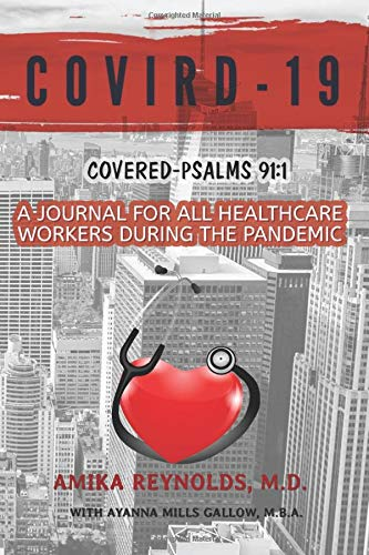 COVIRD-19: A Journal for Healthcare Workers During the Pandemic Covered by Psalms 91:1