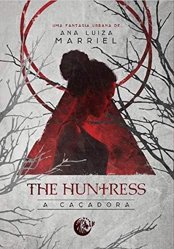 The huntress: A caçadora