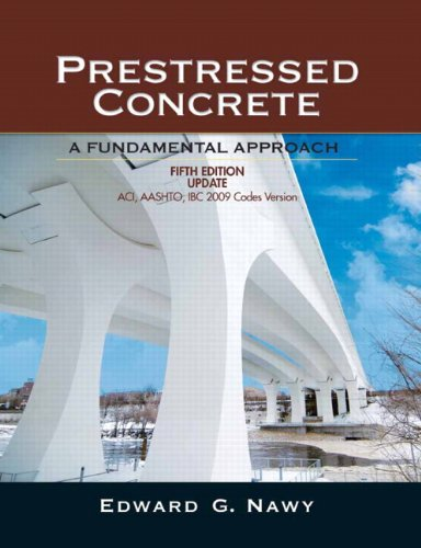 Prestressed Concrete Fifth Edition Upgrade: ACI, AASHTO, IBC 2009 Codes Version (5th Edition)