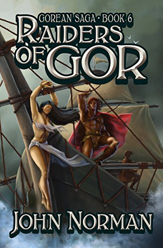 Raiders of Gor (Gorean Saga Book 6) by [John Norman]