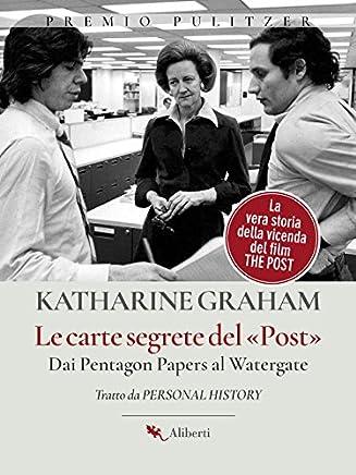 Le carte segrete del Post: Dai Pentagon Papers al Watergate