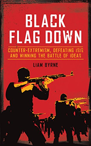 Black Flag Down: Counter-extremism, defeating ISIS and winning the battle of ideas (English Edition)