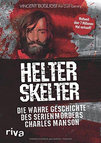 Helter Skelter: Die wahre Geschichte des Serienmörders Charles Manson