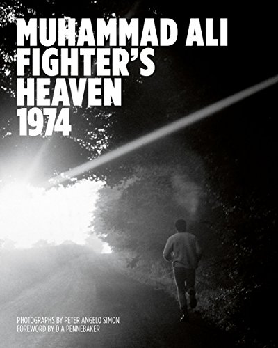 Muhammad Ali: Fighter's Heaven 1974: Photographs by Peter Angelo Simon