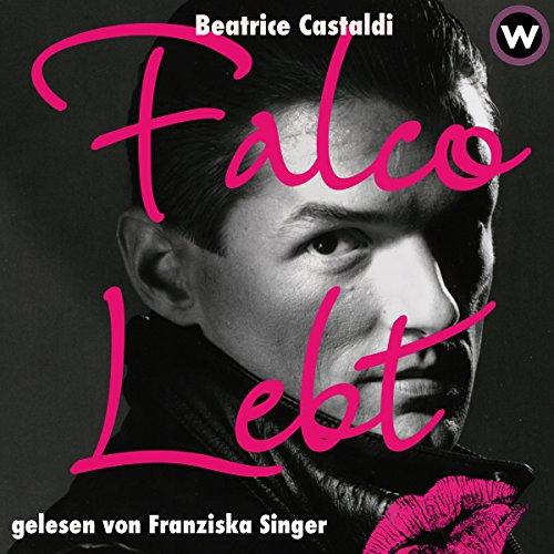 Falco lebt                   Autor:                                                                                                                                 Beatrice Castaldi                               Sprecher:                                                                                                                                 Franziska Singer                      Spieldauer: 5 Std. und 10 Min.     2 Bewertungen     Gesamt 4,0