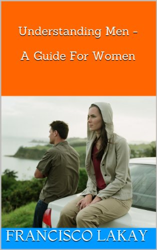 Understanding Men - A Guide For Women (English Edition)