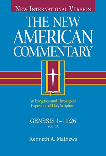 New American Commentary, The: Genesis 1- 11:26 (New American Commentary)