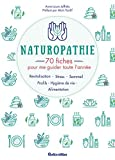 Naturopathie : 70 fiches pour me guider...